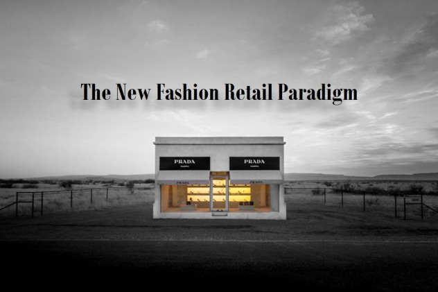 The New Fashion Retail Paradigm latest news about fashion industry digest